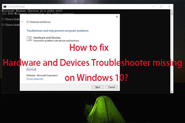 Popravljeno! Alat za rješavanje problema s hardverom i uređajima nedostaje Windows 10 [MiniTool News]