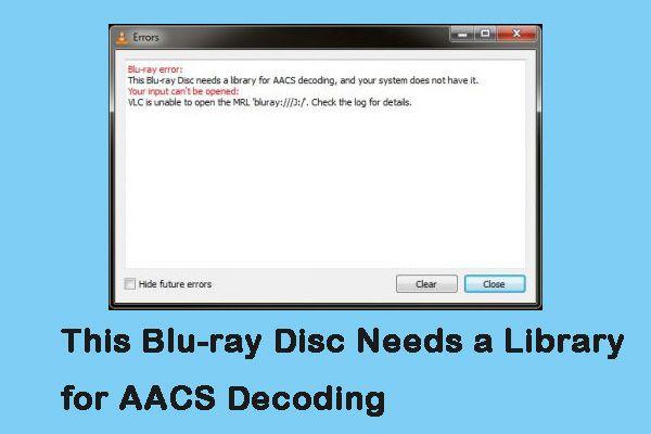 Parandatud: see Blu-ray ketas vajab AACS-i dekodeerimiseks teeki [MiniTool News]