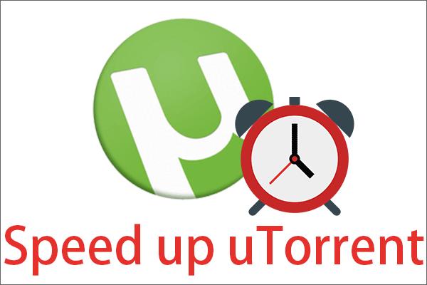 [Megoldva] 13 módszer az uTorrent letöltés felgyorsítására a PC-n [MiniTool News]
