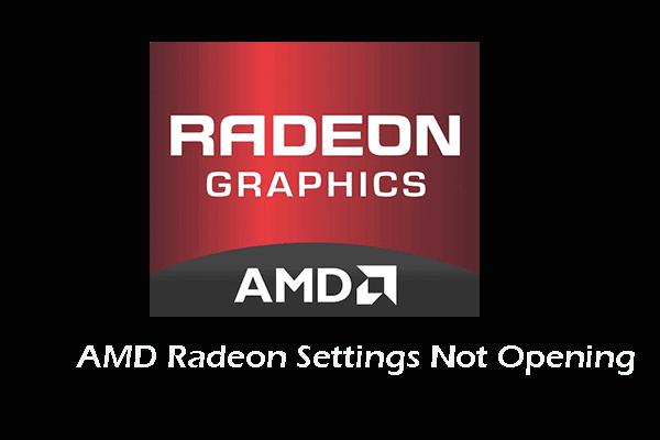 4 rješenja za postavke AMD Radeona ne otvaraju se [MiniTool News]