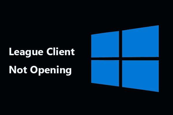 ¿No abre League Client? A continuación, presentamos algunas soluciones que puede probar. [Noticias de MiniTool]