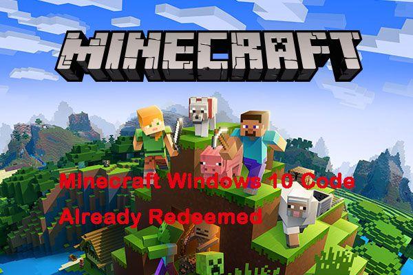 Mã Minecraft Windows 10 đã được đổi: Cách khắc phục [MiniTool News]