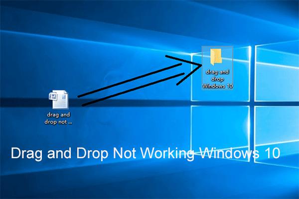 4 risinājumi nedarbojošai Windows 10 vilkšanai un nomešanai [MiniTool News]