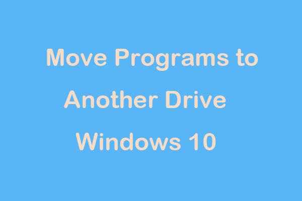 Como mover programas para outra unidade como C para D? Veja o Guia! [Notícias MiniTool]