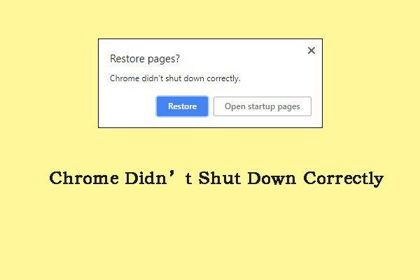 Chrome ei lülitunud õigesti välja? Siin on mõned parandused! [MiniTooli uudised]