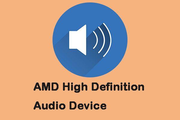AMD kõrglahutusega heliseadmete probleemide lahendamine [MiniTool News]