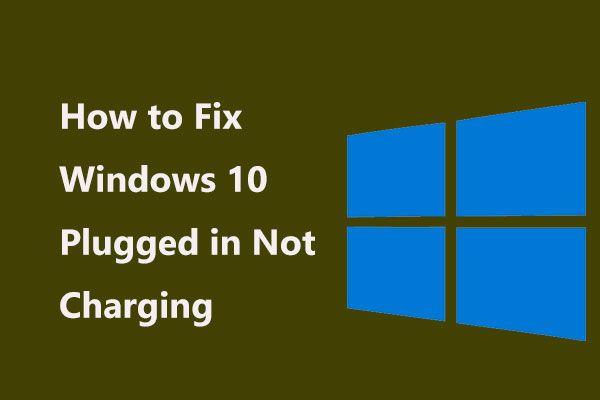 फिक्सिंग में विंडोज 10 प्लग इन को कैसे ठीक करें? सरल तरीके की कोशिश करो! [मिनीटूल न्यूज़]
