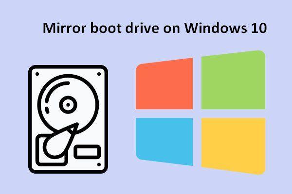 Cómo duplicar la unidad de arranque en Windows 10 para UEFI [MiniTool News]