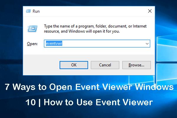 7 formas de abrir el visor de eventos de Windows 10 | Cómo utilizar el visor de eventos [MiniTool News]
