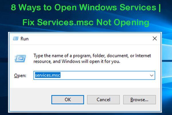 8 Cara Membuka Perkhidmatan Windows | Betulkan Services.msc Tidak Dibuka [Berita MiniTool]