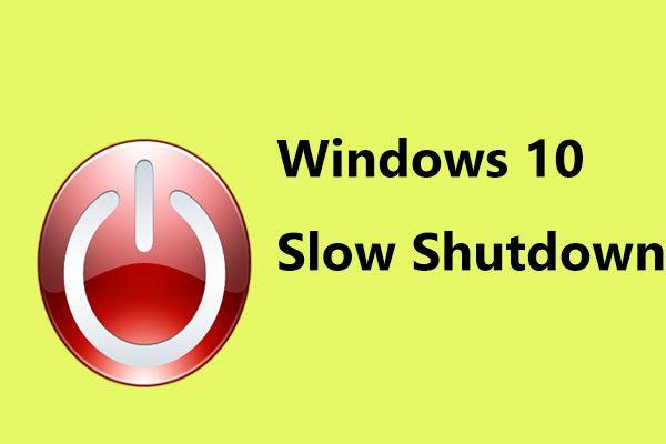 Smeta vam Windows 10 sporo isključivanje? Pokušajte ubrzati vrijeme isključenja! [MiniTool vijesti]