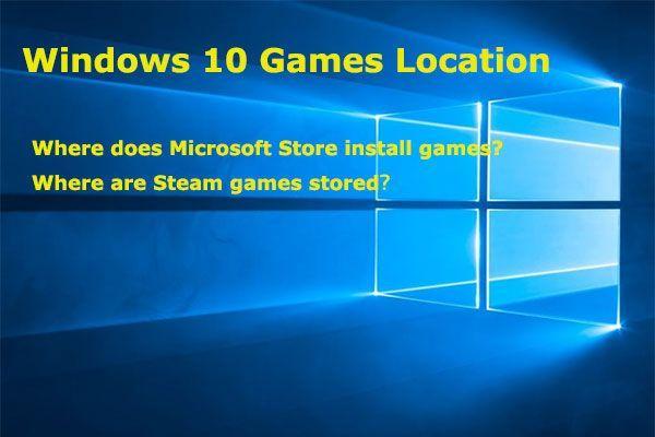 Microsoft Store Oyunları Nereye Yükler? Yanıtı Burada Bulun [MiniTool News]