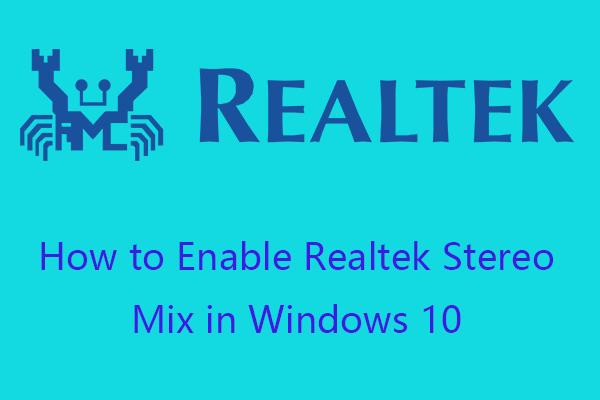 Como habilitar Realtek Stereo Mix Windows 10 para gravação de som [MiniTool News]