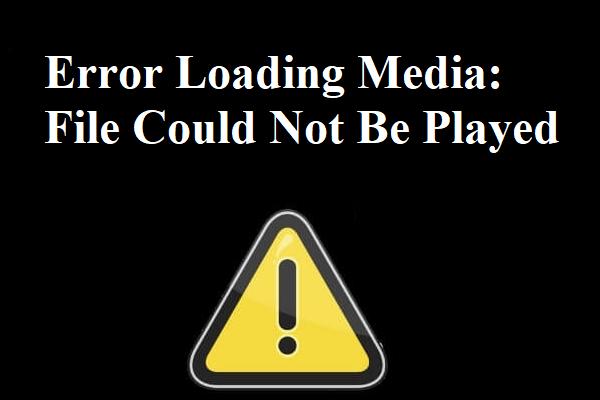 Parandatud: meediumifaili laadimise viga ei saanud Chrome'is esitada [MiniTool News]