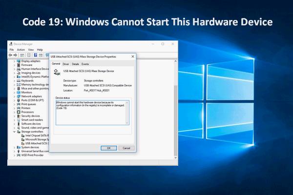 A 19. kód javítása: A Windows nem tudja elindítani ezt a hardvereszközt [MiniTool News]
