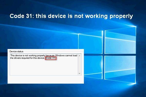 Koodi 31 parandamine: see seade ei tööta korralikult [MiniTool News]