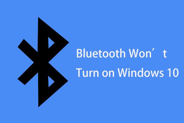 Bluetooth sa nezapne v systéme Windows 10? Oprav to teraz! [MiniTool News]