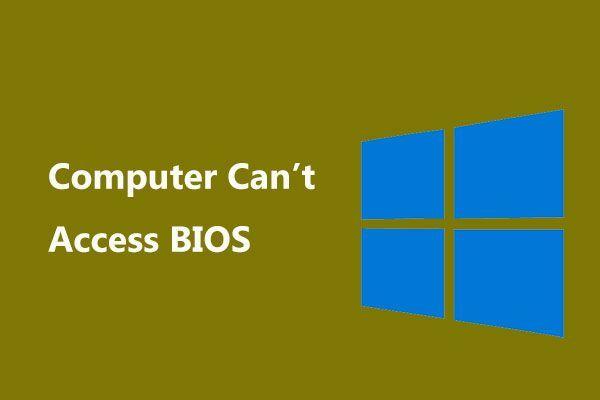 Mis siis, kui teie arvuti ei pääse BIOS-ile juurde? Juhend teile! [MiniTooli uudised]