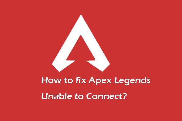 Kako riješiti Apex Legende koji se ne mogu povezati? Rješenja su tu [Vijesti MiniTool]