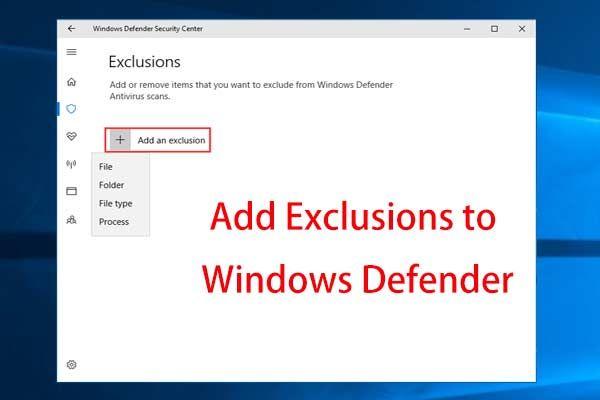 Algo que debe saber sobre las exclusiones de Windows Defender [MiniTool News]