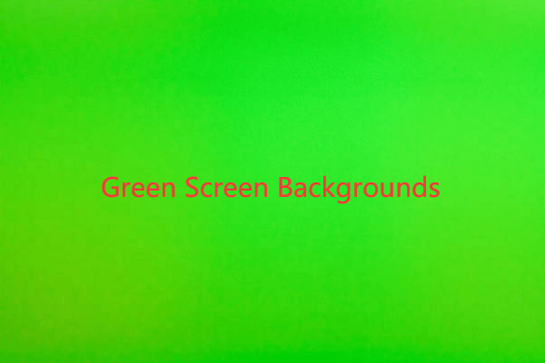 Skvělé bezplatné pozadí zelené obrazovky ke stažení [MiniTool News]