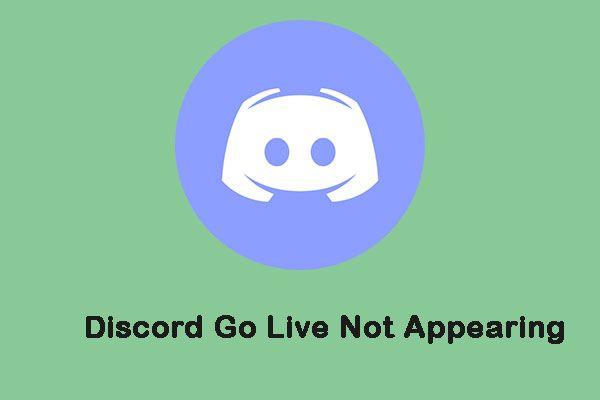 O Discord Go Live não aparece? Aqui estão as soluções! [Notícias MiniTool]