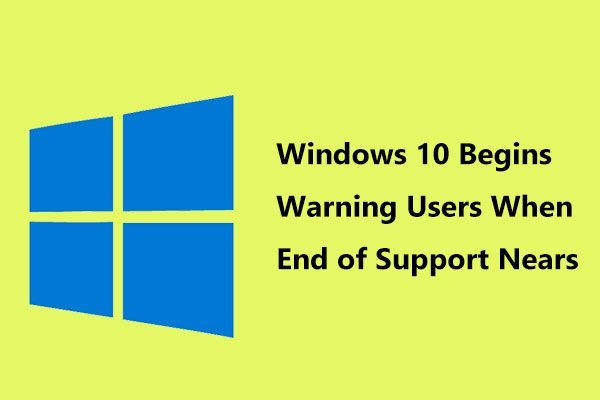 Windows 10 alustab kasutajate hoiatamist, kui tugi on lõppenud [MiniTooli uudised]
