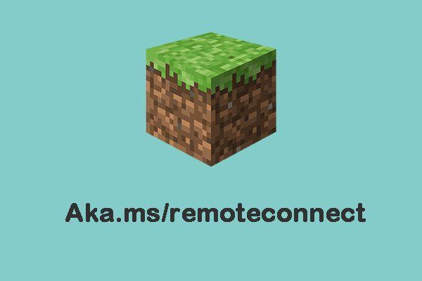 Qué hacer cuando se encuentra con el problema de Aka.ms/remoteconnect [Noticias de MiniTool]