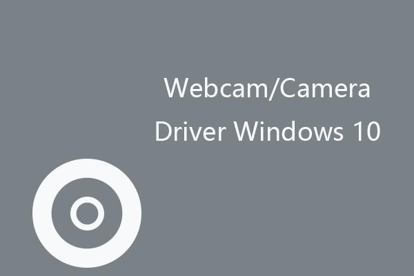 Descarga y actualización del controlador de cámara web / cámara Windows 10 [Noticias de MiniTool]
