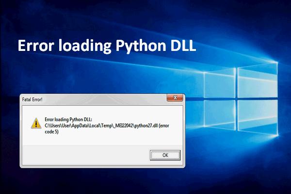 Google Drive hibakód 5 - Hiba a Python DLL betöltésekor [MiniTool News]