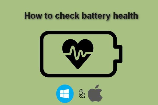 Kako provjeriti ispravnost baterije prijenosnog računala [MiniTool News]