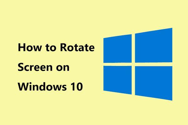 Windows 10'da Ekran Nasıl Döndürülür? 4 Basit Yöntem Burada! [MiniTool Haberleri]
