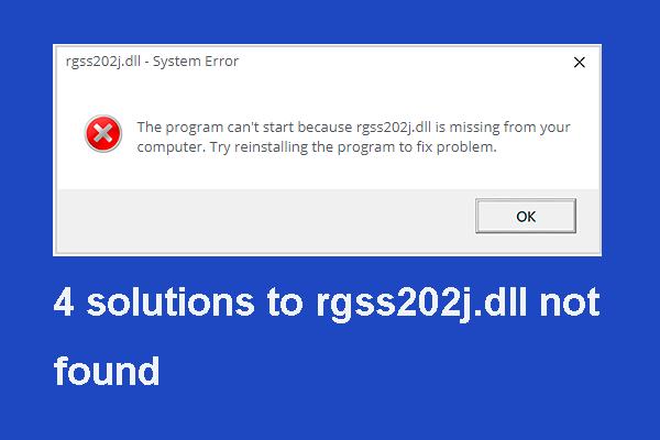 RGSS202J.DLL Hatasını Çözmek İçin 4 Çözüm Bulunamadı Hatası [MiniTool Haberleri]