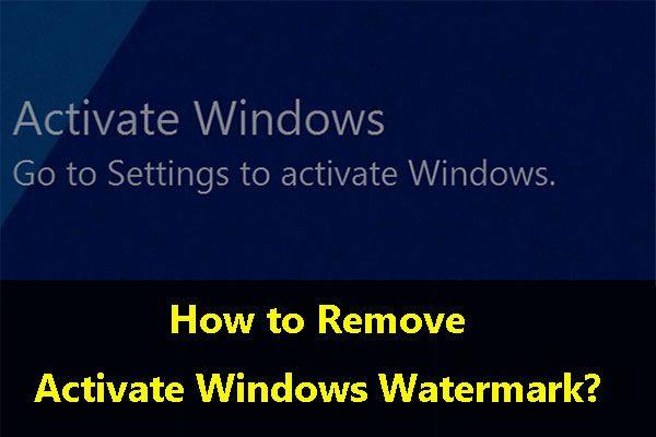 Kuidas kiiresti eemaldada Windows 10 vesimärgi aktiveerimine? [MiniTooli uudised]