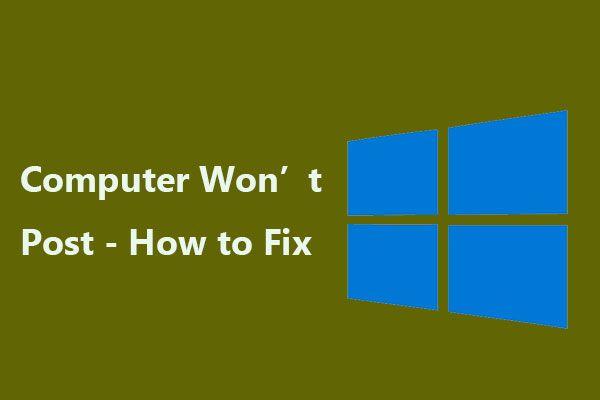 ¿La computadora no publica? Siga estos métodos para solucionarlo fácilmente. [Noticias de MiniTool]