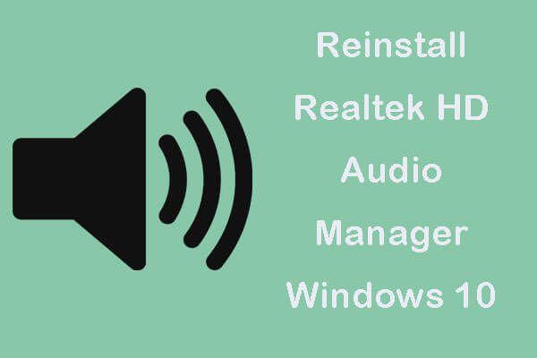Realtek HD Audio Manager Windows 10'u Yeniden Yüklemenin 4 Yolu [MiniTool Haberleri]