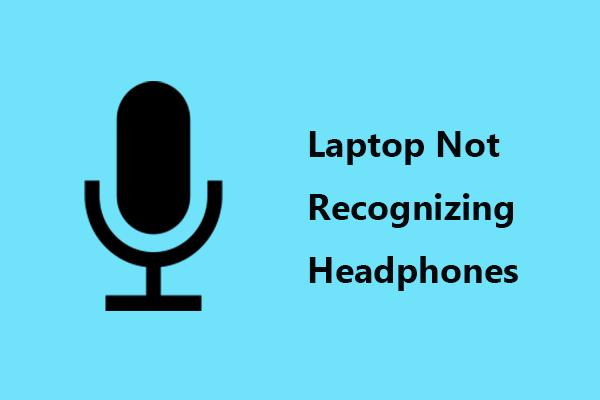 Váš notebook nerozpoznává sluchátka? Kompletní opravy pro vás! [MiniTool News]