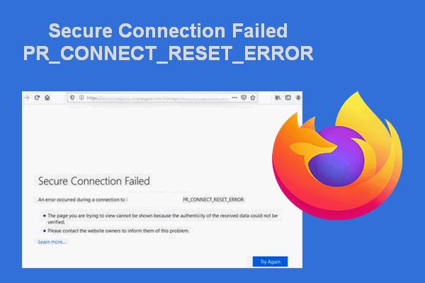 Falha na conexão segura no Firefox: PR_CONNECT_RESET_ERROR [MiniTool News]