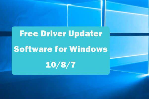 Top 6 besplatnih softvera za ažuriranje upravljačkih programa za Windows 10/8/7 [MiniTool News]