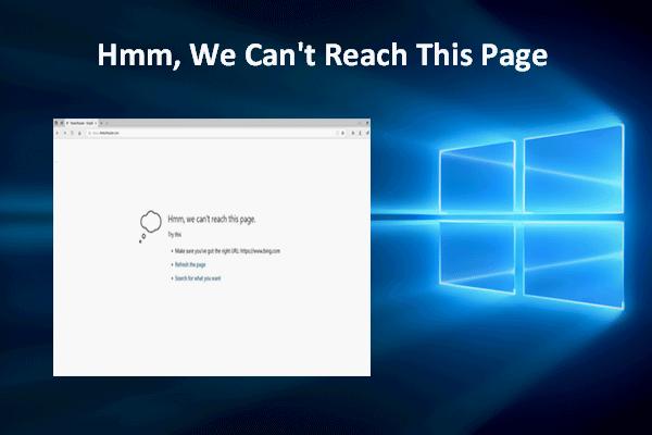 Mmm, no podemos acceder a esta página: un error de Microsoft Edge [MiniTool News]