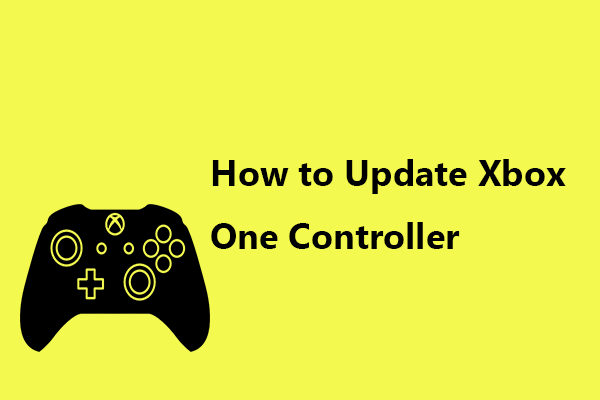Kuidas värskendada Xbox One'i kontrollerit? 3 meetodit teile! [MiniTooli uudised]