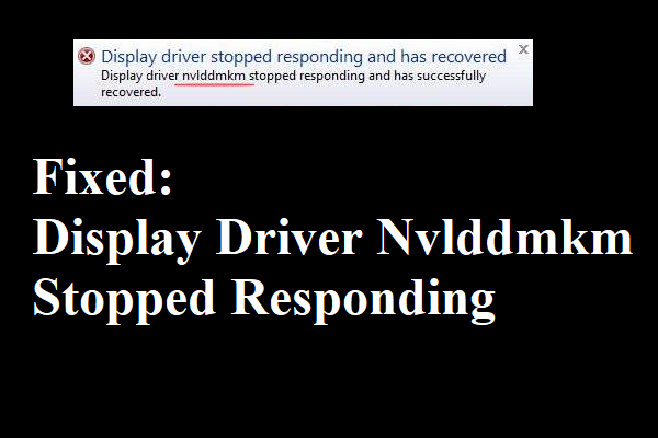चालक Nvlddmkm स्टॉपिंग रिस्पॉन्स प्रदर्शित करें? यहाँ उत्तर हैं! [मिनीटुल न्यूज़]