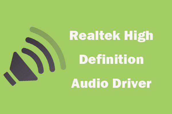 Realtek HD helidraiveri allalaadimine / värskendamine / desinstallimine / tõrkeotsing [MiniTool News]