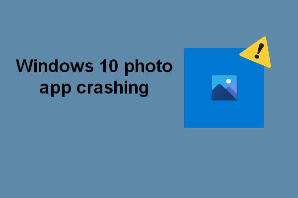 Fotorakenduste krahh Windows 10-s, kuidas parandada [MiniTooli uudised]