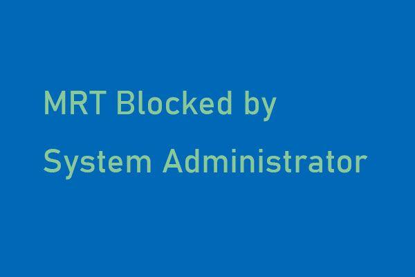 MRT blokirao administrator sustava? Evo metoda! [MiniTool vijesti]