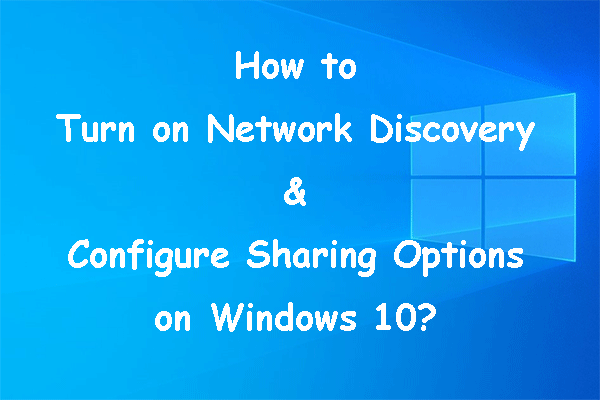 Kuidas võrguotsing sisse lülitada ja jagamisvalikuid konfigureerida? [MiniTooli uudised]