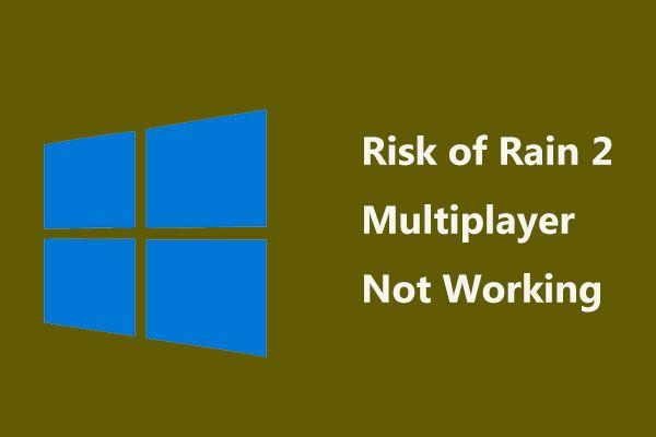 O Multiplayer do Risk of Rain 2 não está funcionando? Veja como consertar! [Notícias MiniTool]
