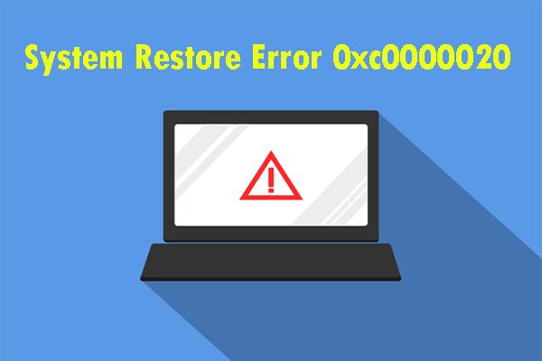 3 metodi per correggere l'errore di ripristino del sistema 0xc0000020 su Windows 10 [MiniTool News]