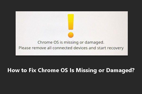[Resolvido] Como consertar o Chrome OS ausente ou danificado? [Notícias MiniTool]