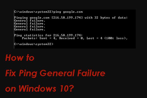 [Megoldva] Hogyan lehet kijavítani a Ping általános hibáját a Windows 10 rendszeren? [MiniTool News]